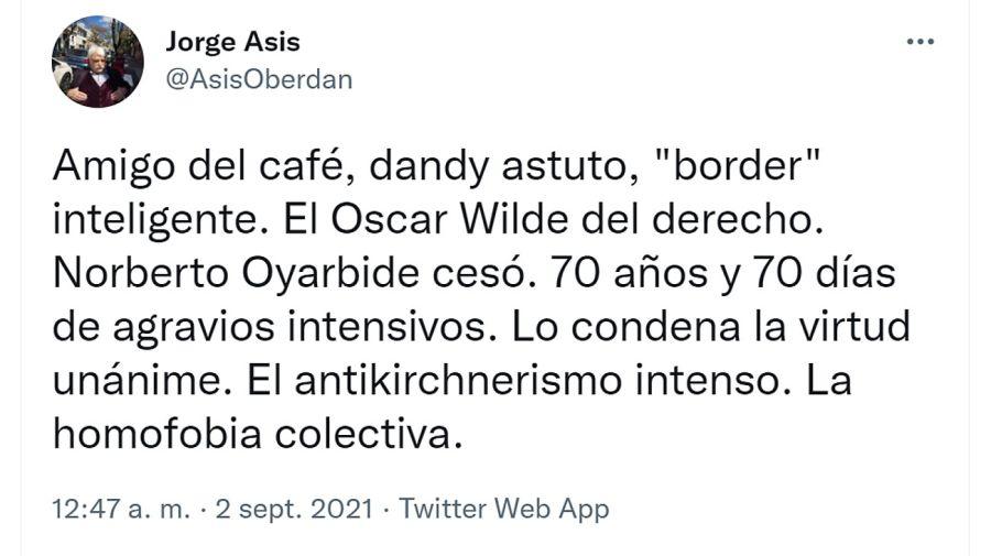 Jorge Asís despidió a Norberto Oyarbide