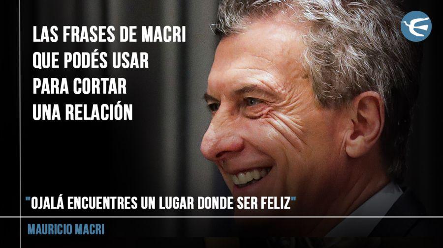 frases de Macri para cortar una relació 091222018