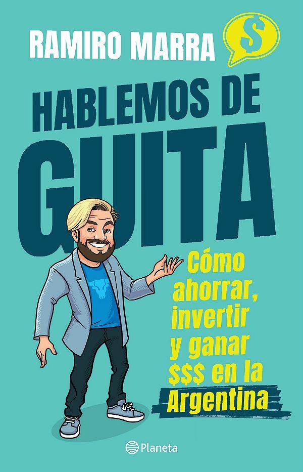 Ramiro Marra, autor de Hablemos de guita.