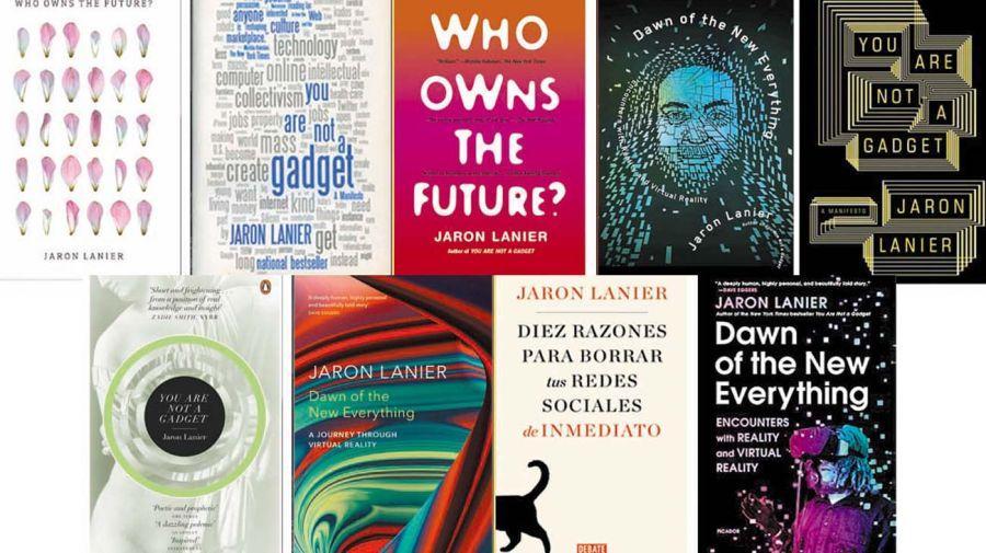 Los libros de Jaron Lanier, el filósofo digital más famoso.