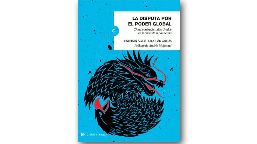LIBRO. Esteban Actis es Doctor en Relaciones Internacionales y profesor de la UNR. Nicolás Creus es Director de Estrategia Global de Terragene SA.