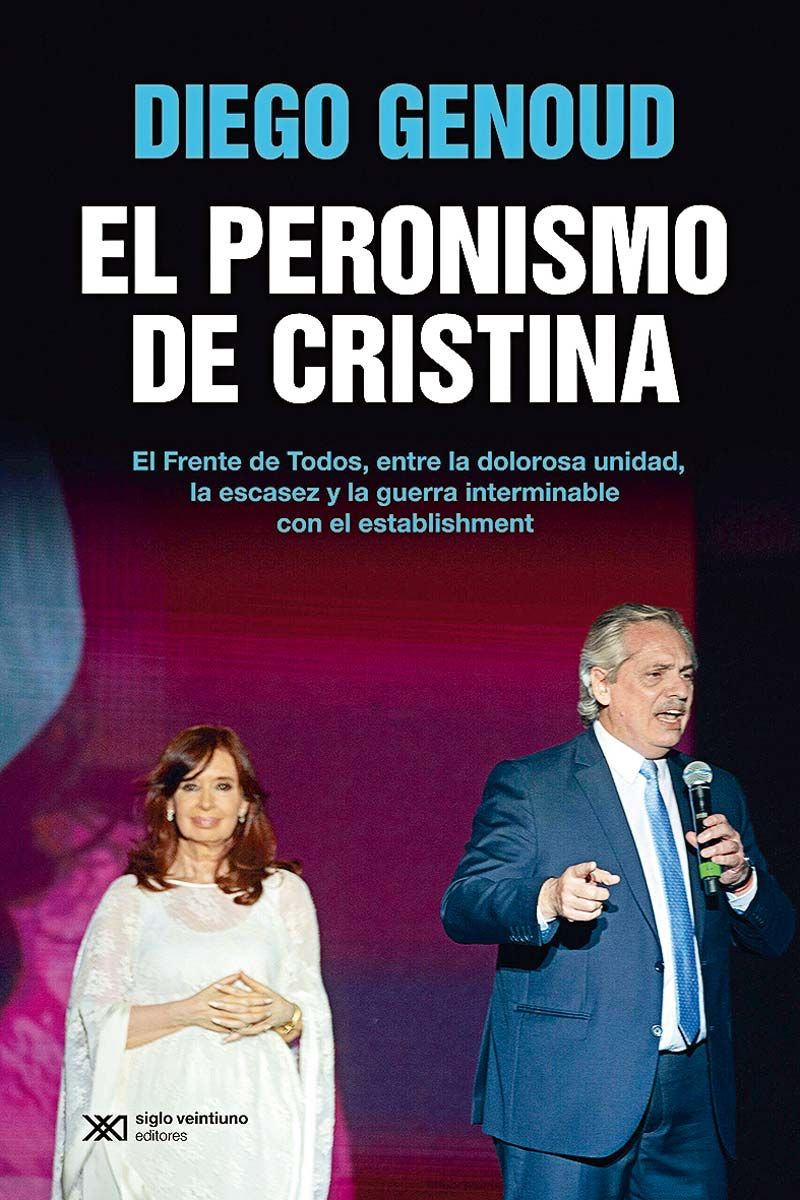 """""""El peronismo de Cristina"""", el último trabajo de Diego Genoud, de la Editorial Siglo XXI."""