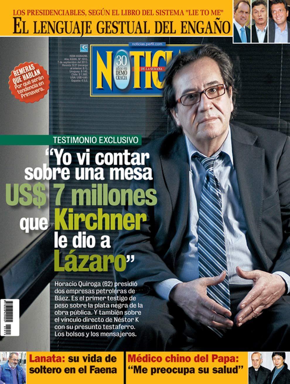 Horacio Quiroga habló con NOTICIAS sobre el vínculo de Lázaro Báez con Néstor Kirchner.