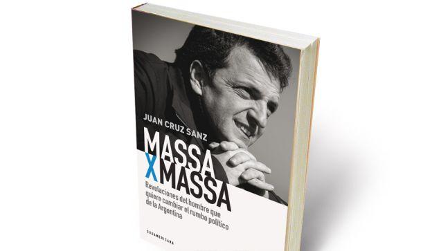 """EL LIBRO: """"Massa x  Massa"""", del periodista Juan Cruz Sanz, es una serie de entrevistas con el candidato. Lo edita Sudamericana."""