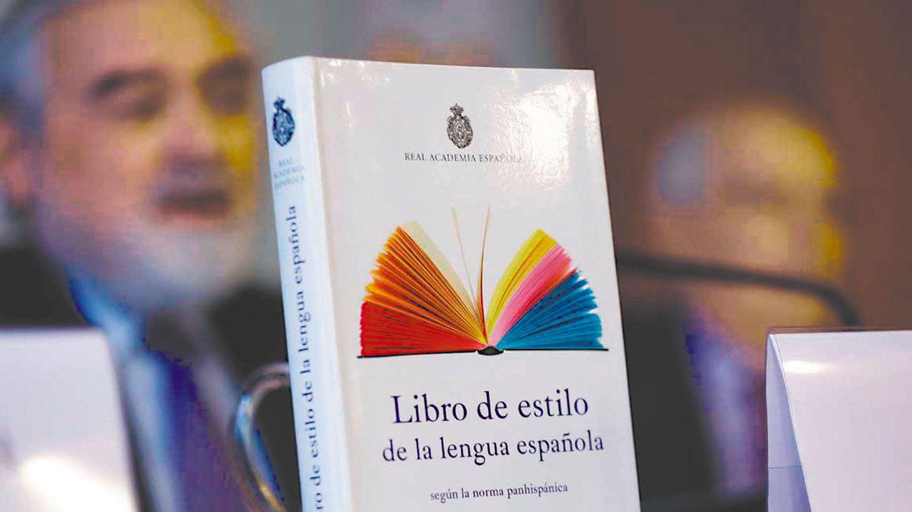 Nuevo. La RAE con la Asociación de Academias de la Lengua Española publicó su libro de estilo.