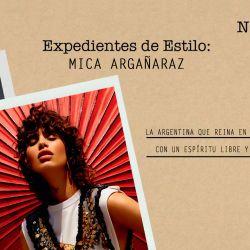 Las claves de estilo de Mica Argañaraz