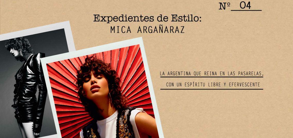 Expedientes de estilo: Mica Argañaraz, la top argentina del momento