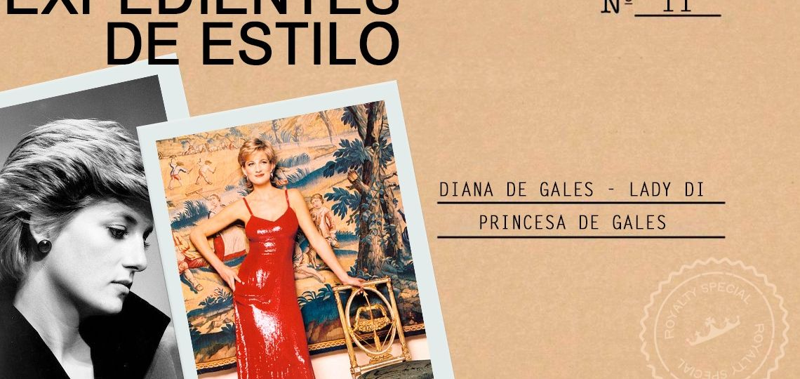 Expedientes de estilo: Lady Di, la mujer que revolucionó la realeza