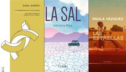 """""""La promesa de la felicidad"""", de Sara Ahmed; """"La sal"""", de Adriana Riva; """"Las estrellas"""", de Paulas Vázquez"""