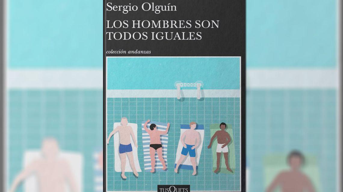 Los hombres son todos iguales, de Sergio Olguín | Foto:Cedoc