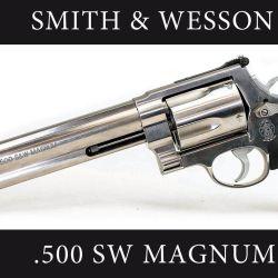 La imponente figura del Smith & Wesson .500 Magnum.