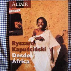 Sus relatos de alto vuelo literario convierten al lector en viajero: la sensación es la de atravesar África desde un ángulo singular.
