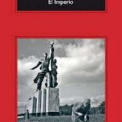 Su último libro fue Imperio -1994-, resultado de viajes por la URSS en diferentes décadas.