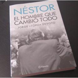 """Néstor, el hombre que cambió todo"", Editorial Planeta. | Foto:Cedoc"