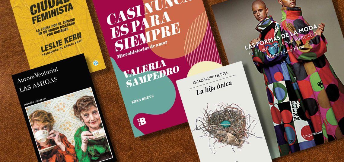 Feminismo, moda y amor: estos son los cinco libros imperdibles del mes