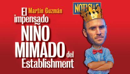 Tapa Nº 2304: Martín Guzmán: el impensado niño mimado del establishment