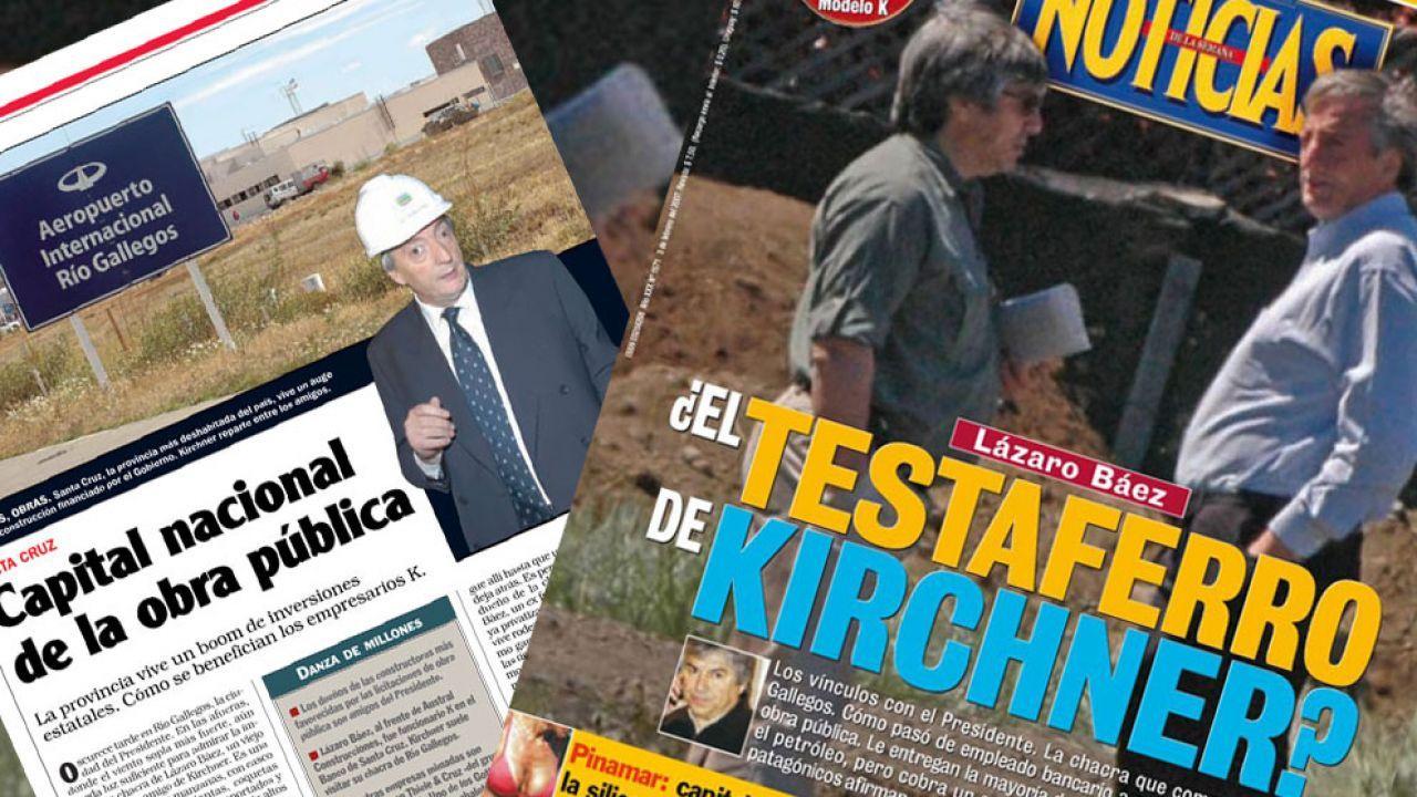 En 2006, Noticias reveló los negocios de Lázaro Báez