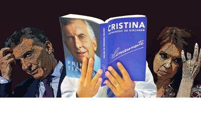 Dos libros, igual lógica. Los malos del texto de Macri aparecen como los buenos en el de Cristina y sus respectivos fracasos son culpa del otro. Dos caras de la misma grieta.