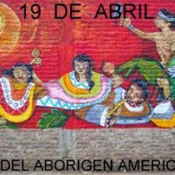 El 19 de abril de 1940 tuvo lugar el primer Congreso Indigenista Interamericano en el que los Estados Americanos sancionaron el Día del Aborigen Americano.