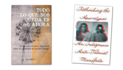 En la web. A la izq., la portada de la antología de textos publicada en Chiapas. A la der., Repensando el Apocalipsis: Un manifiesto indígena antifuturista.