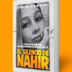 Libro: El silencio de Nahir (Galarza) | Foto:cedoc
