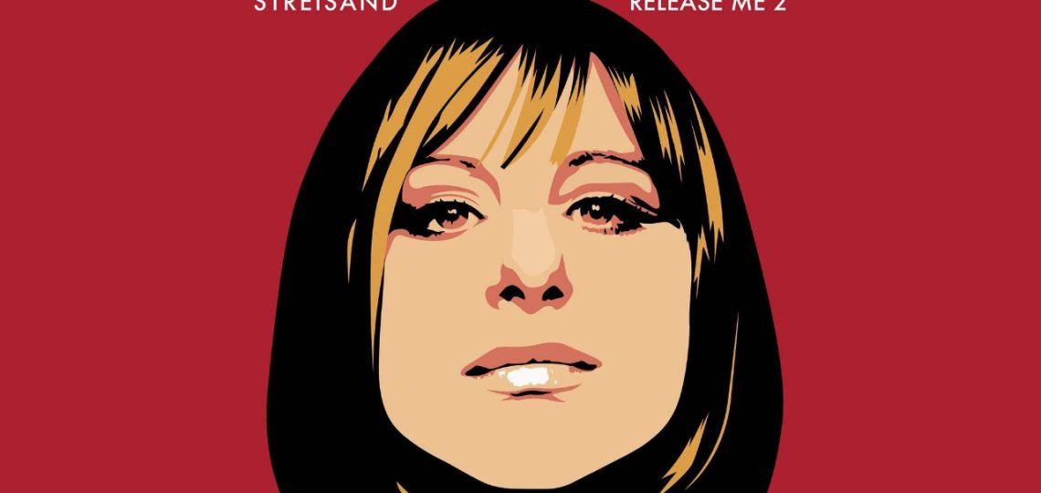 Release Me 2: el regreso con gloria de Barbra Streisand