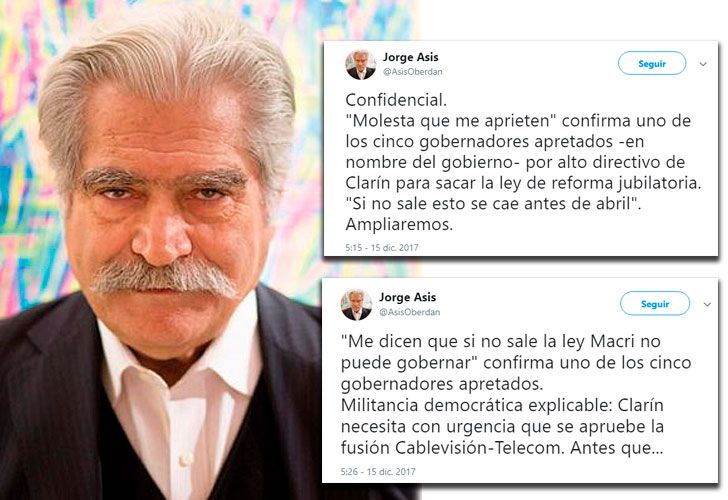 El periodista Jorge Asís publicó dos tuits que que involucran a Clarín con el Gobierno