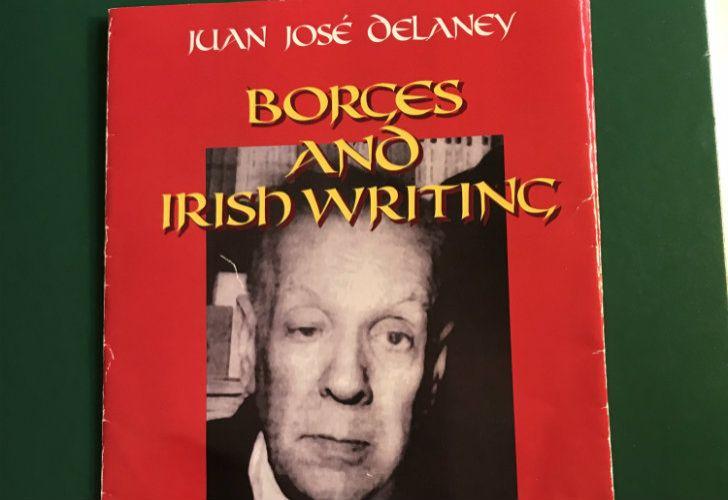 Borges and Irish writing by Juan José Delaney, Ediciones El Gato Negro, 2018, 67 pages.